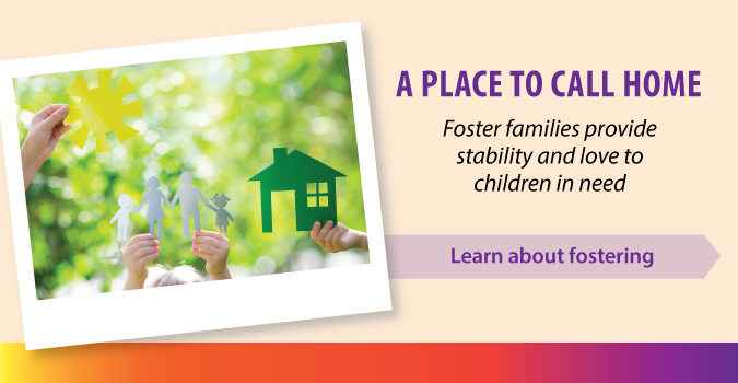 A Place To Call Home  - Learn about fostering