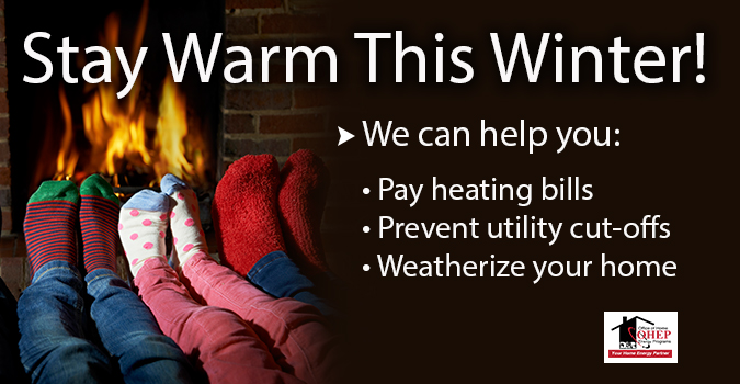 Stay Warm This Winter - We can help you pay heating bills, prevent utility cut-offs, weatherize your home